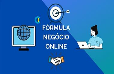 Fórmula Negócio Online: O que fazer para ter sucesso no seu negócio online
