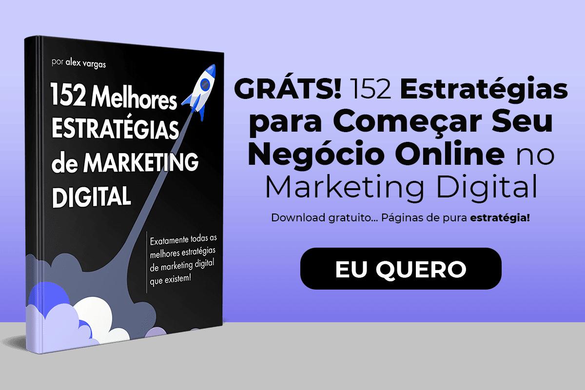 152 Estratégias de Marketing Digital